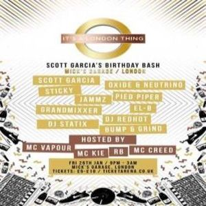 Scott Garcia's Birthday Bash + It's a London Thing w/ Oxide and Neutrino