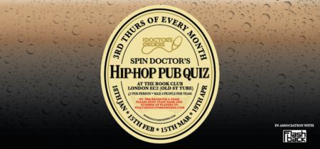 Spin Doctor's Hip-Hop Pub Quiz - GBP 2 Entry - The Book Club, Shoreditch